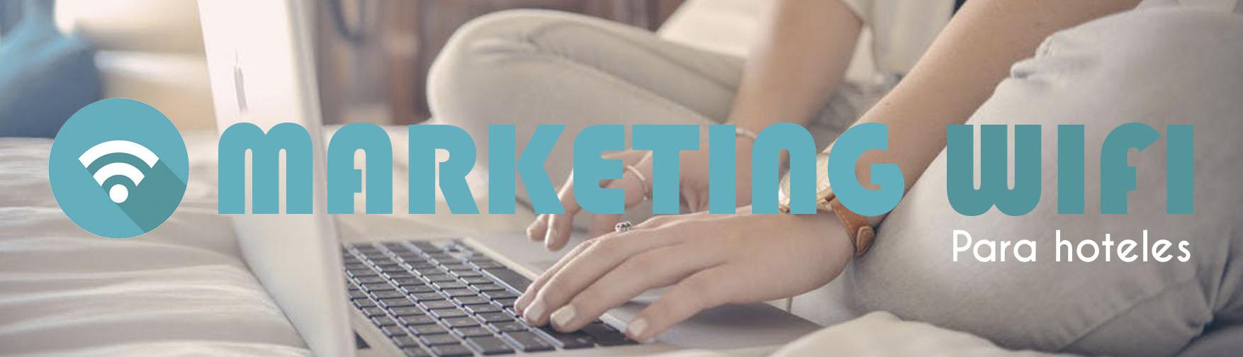 Marketing WIFI: la herramienta para Hoteles imprescindible